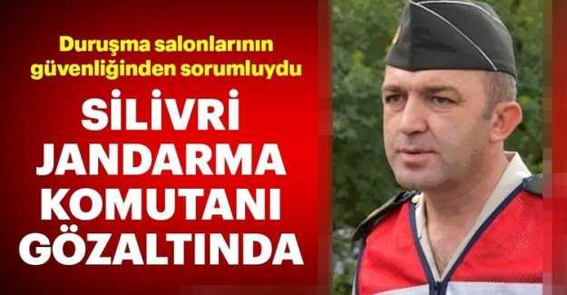 Silivri Jandarma komutanıMustafa YoldaşAnkesör'den gözaltında