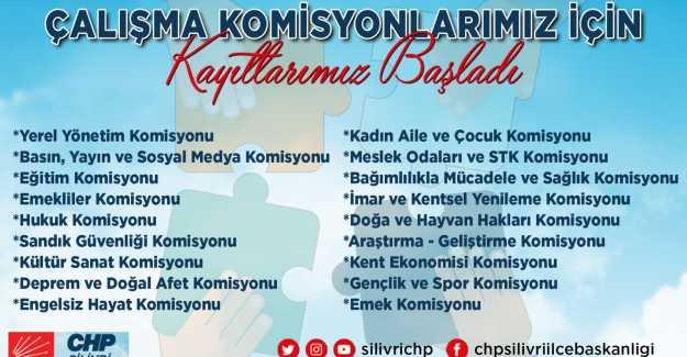 CHP SİLİVRİ ÇALIŞMA KOMİSYONLARI KURUYOR...